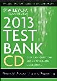 img - for Wiley CPA Exam Review 2013 Test Bank CD, Financial Accounting and Reporting [CD-ROM] [2012] 18 Ed. O. Ray Whittington book / textbook / text book