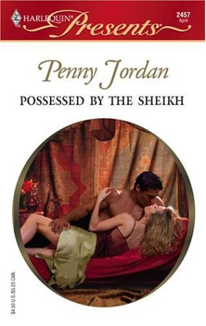 Possessed By The Sheikh: Arabian Nights (Harlequin Presents)