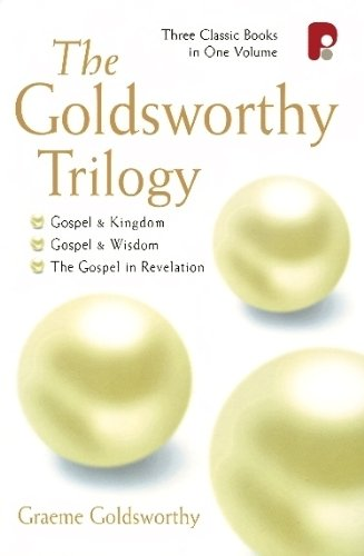 The Goldsworthy Trilogy: (Gospel and Kingdom, Gospel and Wisdom, The Gospel in Revelation): Graeme Goldsworthy: 9781842270363: Amazon.com: Books