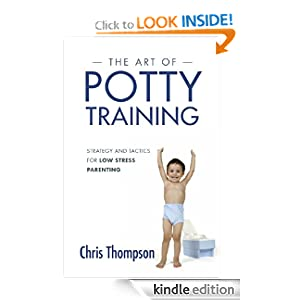 The Art of Potty Training: Strategy and Tactics for Low Stress Parenting