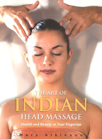 Art Of Indian Head Massage, Atkinson, Mary
