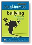 The Skinny on Bullying
