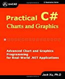 Practical C# Charts and Graphics: Advanced Chart and Graphics Programming for Real-world .net Applications