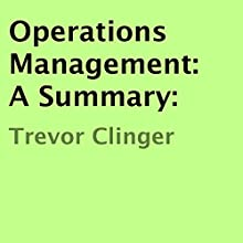 Operations Management: A Summary (       UNABRIDGED) by Trevor Clinger Narrated by John Lesser