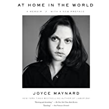 At Home in the World: A Memoir | Livre audio Auteur(s) : Joyce Maynard Narrateur(s) : Joyce Maynard