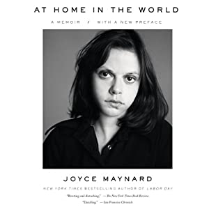 At Home in the World: A Memoir | [Joyce Maynard]