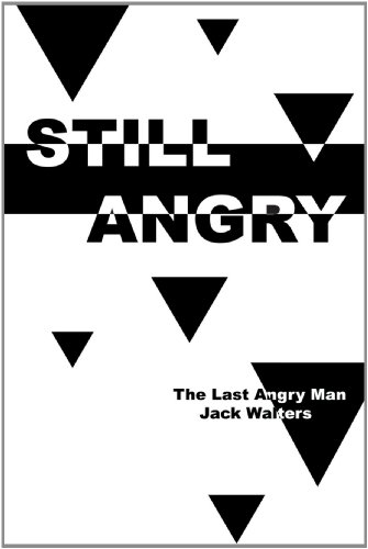 Still Angry: The Last Angry Man