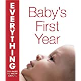 Baby's First Year (Everything You Need to Know About...)by Helen Francis
