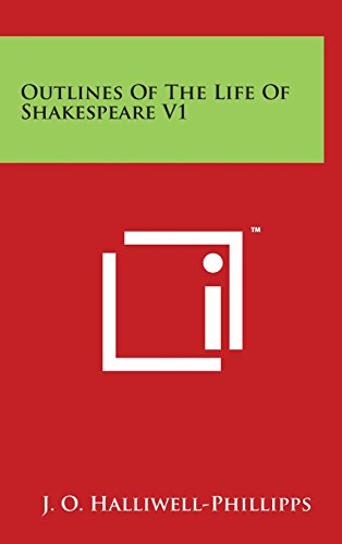 Outlines of the Life of Shakespeare V1