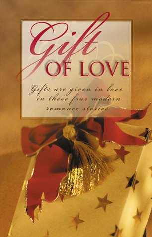 Gift of Love: Practically Christmas/Most Unwelcome Gift/Best Christmas Gift/Gift Shoppe (Inspirational Christmas Romance Collection), Cox,Carol