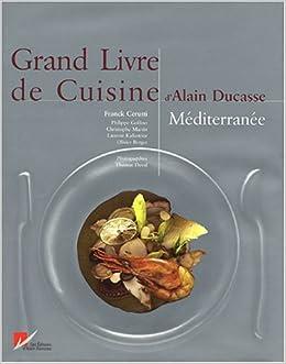 Grand livre de cuisine d 39 alain ducasse for Livre cuisine ducasse