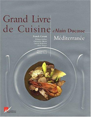 Grand Livre de cuisine d'Alain Ducasse : Méditerranée