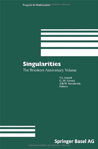 Singularities: The Brieskorn Anniversary Volume (Progress in Mathematics)