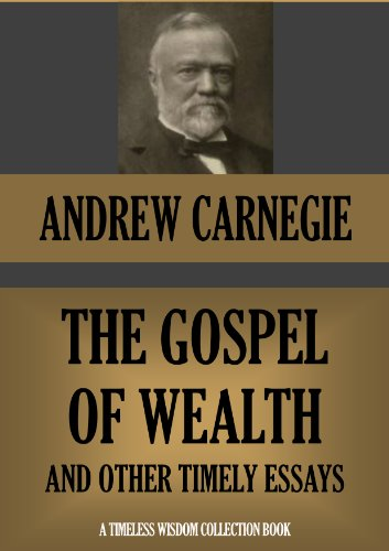 persuasive carnegie the gospel of wealth Start studying topics final learn vocabulary the gospel of wealth endorsed by andrew carnegie using the persuasive technique of _____ artists will make a.