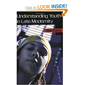 Understanding Youth in Late Modernity Alan France
