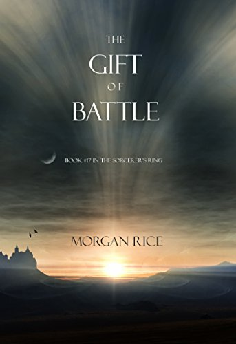 Morgan Rice - The Gift of Battle (Book #17 in the Sorcerer's Ring) (The Sorcerer's Ring)