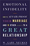 img - for Emotional Infidelity: How to Affair-Proof Your Marriage and 10 Other Secrets to a Great Relationship [Paperback] [2002] (Author) M. Gary Neuman book / textbook / text book