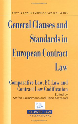 General Clauses and Standards in EUropean Contract Law. Comparative Law, EC Law and Contract Law Codification (Private L