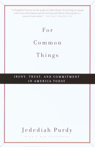 For Common Things: Irony, Trust, and Commitment in America Today (Vintage)