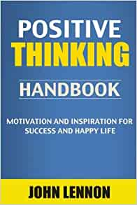positive thinking handbook motivation inspiration for
