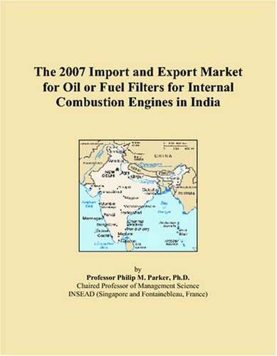 The 2007 Import and Export Market for Oil or Fuel Filters for Internal Combustion Engines in India