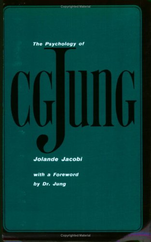 The Psychology of C. G. Jung: 1973 Edition (A Yale Paperbound), JOLANDE JACOBI