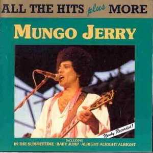 Mungo jerry - All The Hits Plus More By Mungo Jerry (2002-03-12) - Zortam Music