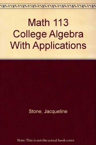 Math 113 College Algebra With Applications