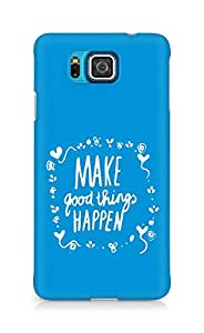 AMEZ make good things happen Back Cover For Samsung Galaxy Alpha