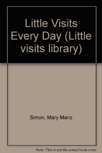 Little Visits Every Day (Little visits library)