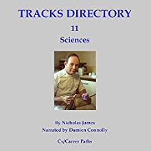 Tracks Directory Volume Eleven: Sciences: Work Bank Data-Base, Book 11 Audiobook by Nicholas James Narrated by Damien Connolly