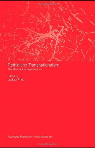 Rethinking Transnationalism: The Meso-link of organisations (Routledge Research in Transnationalism)