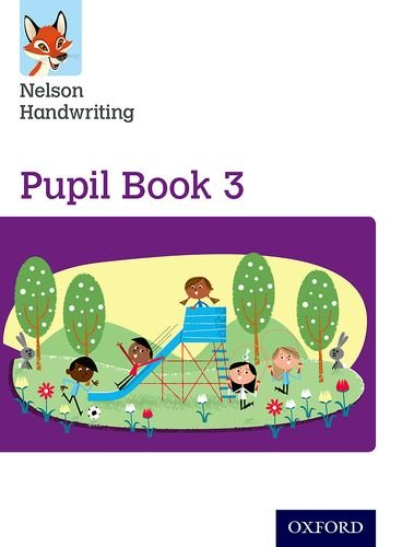 Nelson Handwriting: Year 3/Primary 4: Pupil Book 3