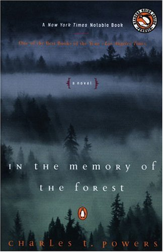 In the Memory of the Forest : A Novel, CHARLES T. POWERS