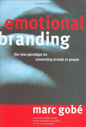 Emotional Branding: The New Paradigm for Connecting...