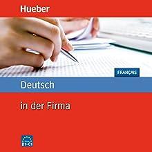 Deutsch in der Firma: Französisch (       ungekürzt) von Axel Hering, Juliane Forßmann Gesprochen von:  div.
