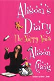 Alison's Diary: The Nappy Years Alison Craig