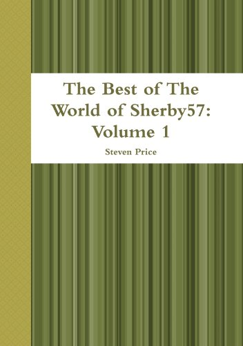 The Best of The World of Sherby57: Volume 1