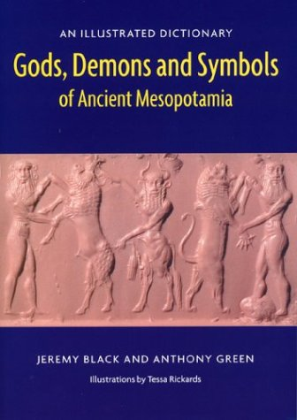 Gods, Demons and Symbols of Ancient Mesopotamia: An...