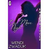 One More Night (1Night Stand Series Book 136) ~ Wendi Zwaduk