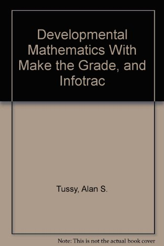 Developmental Mathematics With Make the Grade, and Infotrac