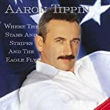 Where The Stars And Stripes... - Aaron Tippin