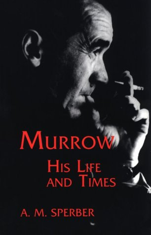 Murrow: His Life and Times (Communications and Media Studies, No. 1)