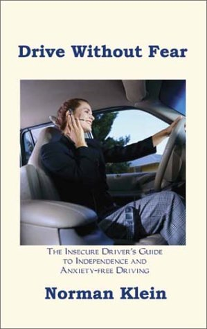 Drive Without Fear: The Insecure Driver's Guide to Independence