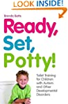 Ready, Set, Potty!: Toilet Training f...