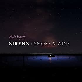 Sirens / Smoke & Wine