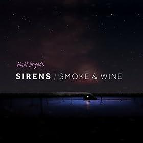 Sirens / Smoke & Wine