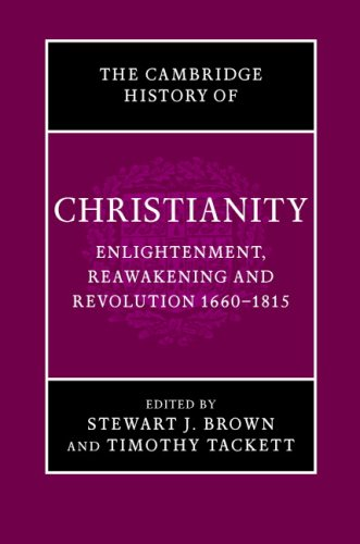 Cambridge History of Christianity: Volume 7, Enlightenment, Reawakening and Revolution 1660-1815