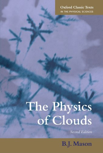 The Physics of Clouds (Oxford Classic Texts in the Physical Sciences)
