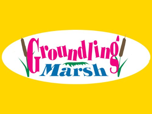 Groundling Marsh Season 1